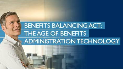 Webinar - Benefits Balancing Act: The Age of Benefits Administration Technology